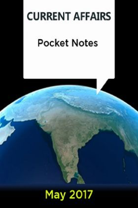 Current Affairs Pocket Notes - May 2017