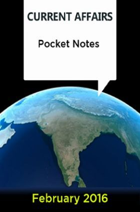 Current Affairs Pocket Notes - February 2016