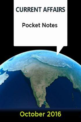 Current Affairs Pocket Notes - October 2016
