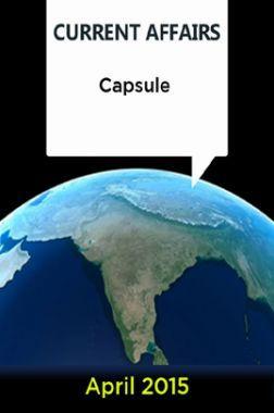 Current Affairs Capsule - April 2015