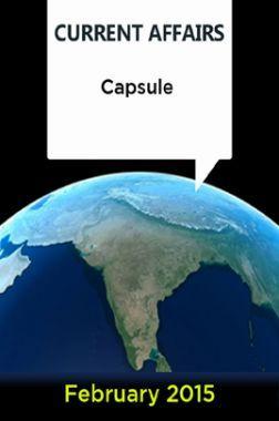 Current Affairs Capsule - February 2015