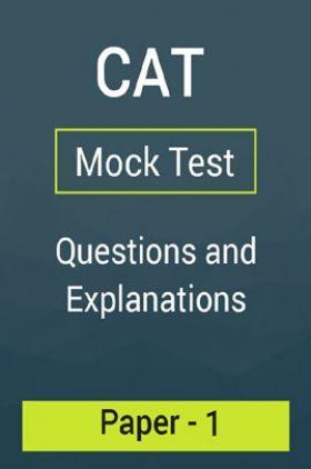CAT Mock Test Paper - 1 Questions & Explanations