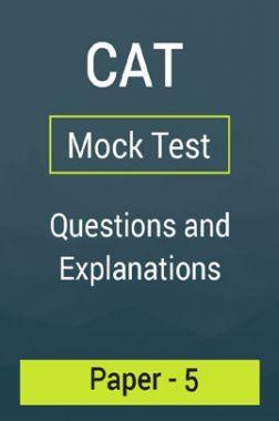 CAT Mock Test Paper - 5 Questions & Explanations