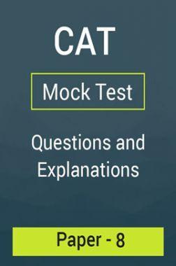 CAT Mock Test Paper - 8 Questions & Explanations