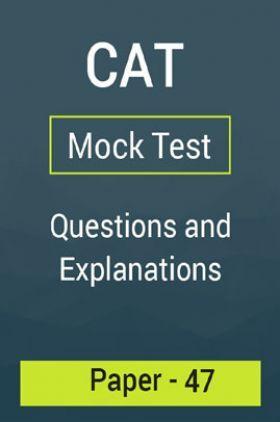 CAT Mock Test Paper - 47 Questions & Explanations