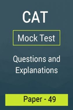 CAT Mock Test Paper - 49 Questions & Explanations