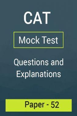 CAT Mock Test Paper - 52 Questions & Explanations