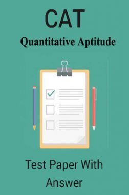 CAT Quantitative Aptitude Test Paper With Answer