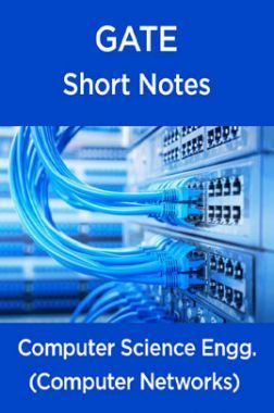 GATE Short Notes For Computer Science Engg. (Computer Networks)