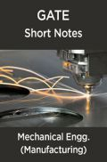 GATE Short Notes For Mechanical Engg. (Manufacturing)