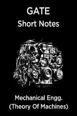 GATE Short Notes For Mechanical Engg. (Theory Of Machines)