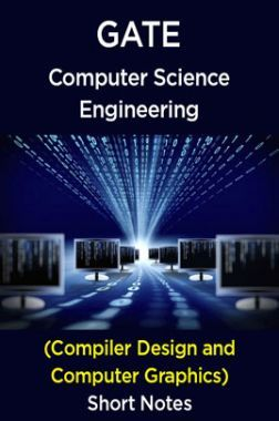 GATE Short Notes For Computer Science Engg (Compiler Design  Computer Graphics)