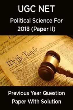UGC Net Previous Year Question Paper With Solution Political Science For 2018 (Paper II)