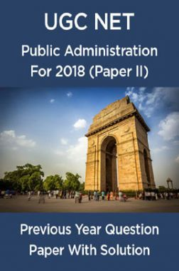 UGC Net Previous Year Question Paper With Solution Public Administration For 2018 (Paper II)