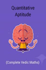 Quantitative Aptitude (Complete Vedic Maths)
