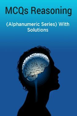 MCQs Reasoning (Alphanumeric Series) With Solutions