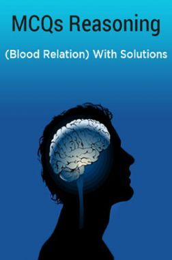 MCQs Reasoning (Blood Relation) With Solutions