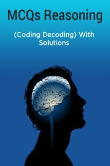 MCQs Reasoning (Coding Decoding) With Solutions