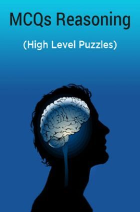 MCQs Reasoning (High Level Puzzles)
