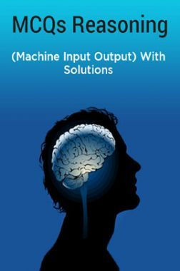 MCQs Reasoning (Machine Input Output) With Solutions