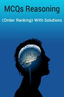 MCQs Reasoning (Order Ranking) With Solutions