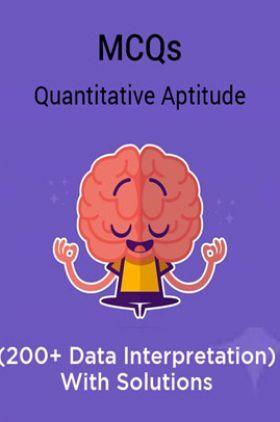 MCQs Quantitative Aptitude (200+ Data Interpretation) With Solutions