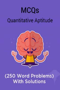 MCQs Quantitative Aptitude (250 Word Problems) With Solutions