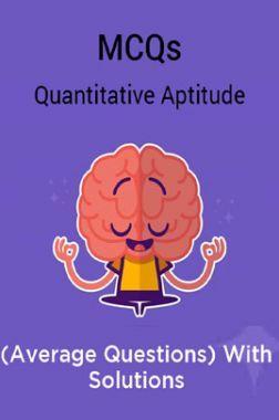 MCQs Quantitative Aptitude (Average Questions) With Solutions