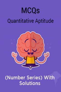 MCQs Quantitative Aptitude (Number Series) With Solutions