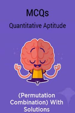 MCQs Quantitative Aptitude (Permutation Combination) With Solutions