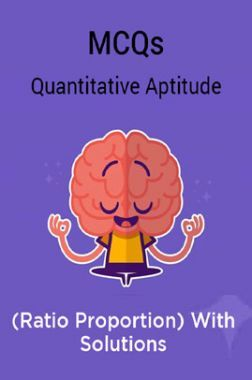 MCQs Quantitative Aptitude (Ratio Proportion) With Solutions