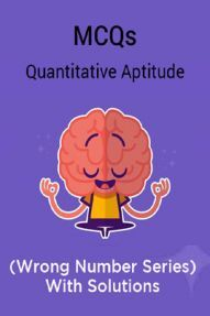 MCQs Quantitative Aptitude (Wrong Number Series) With Solutions