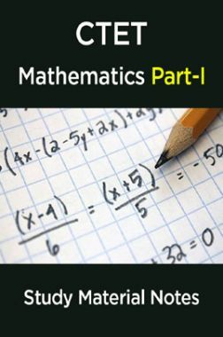 Download CTET Mathematics Study Material Notes Part-I by Panel Of Experts  PDF Online