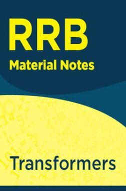 RRB Study Material Notes (Transformers)