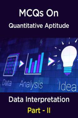 MCQs IBPS Clerk Quantitative Aptitude (Data Interpretation - II)