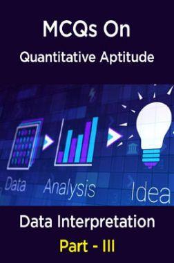 MCQs IBPS Clerk Quantitative Aptitude (Data Interpretation - III)