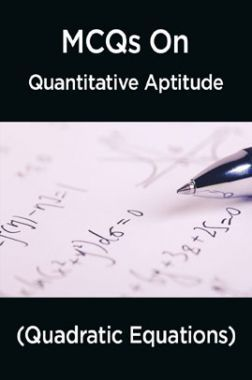 MCQs IBPS Clerk Quantitative Aptitude (Quadratic Equations)