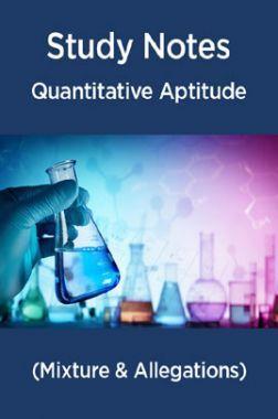 Study Notes Of Quantitative Aptitude (Mixture & Allegations)