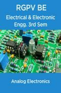 Analog Electronics For RGPV BE 3rd Sem Electrical & Electronic Engineering
