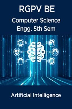 Artificial Intellegence For RGPV BE 5th Sem Computer Science Engineering