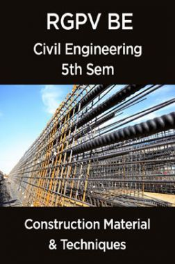 Construction Material & Techniques For RGPV BE 5th Sem Civil Engineering