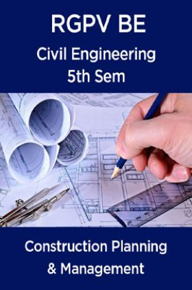 Construction Planning & Management For RGPV BE 5th Sem Civil Engineering
