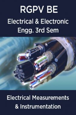 Electrical Measurements & Instrumentation For RGPV BE 3rd Sem Electrical & Electronic Engineering