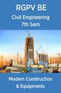 Modern Construction & Equipments For RGPV BE 7th Sem Civil Engineering