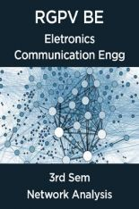 Download Network Analysis For RGPV BE 3rd Sem Eletronics Communication  Engineering by Prepared By Top Faculties Of RGPV PDF Online