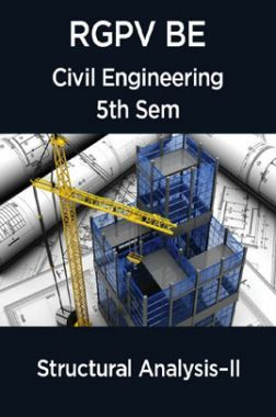 Structural Analysis–II For RGPV BE 5th Sem Civil Engineering