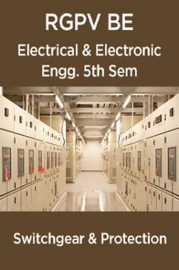 Switchgear & Protection For RGPV BE 5th Sem Electrical & Electronic Engineering