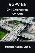 Transportation Engineering For RGPV BE 5th Sem Civil Engineering