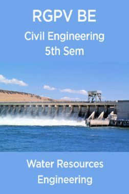 Water Resources Engineering For RGPV BE 5th Sem Civil Engineering