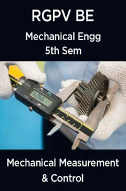 Mechanical Measurement & Control For RGPV BE 5th Sem Mechanical Engineering